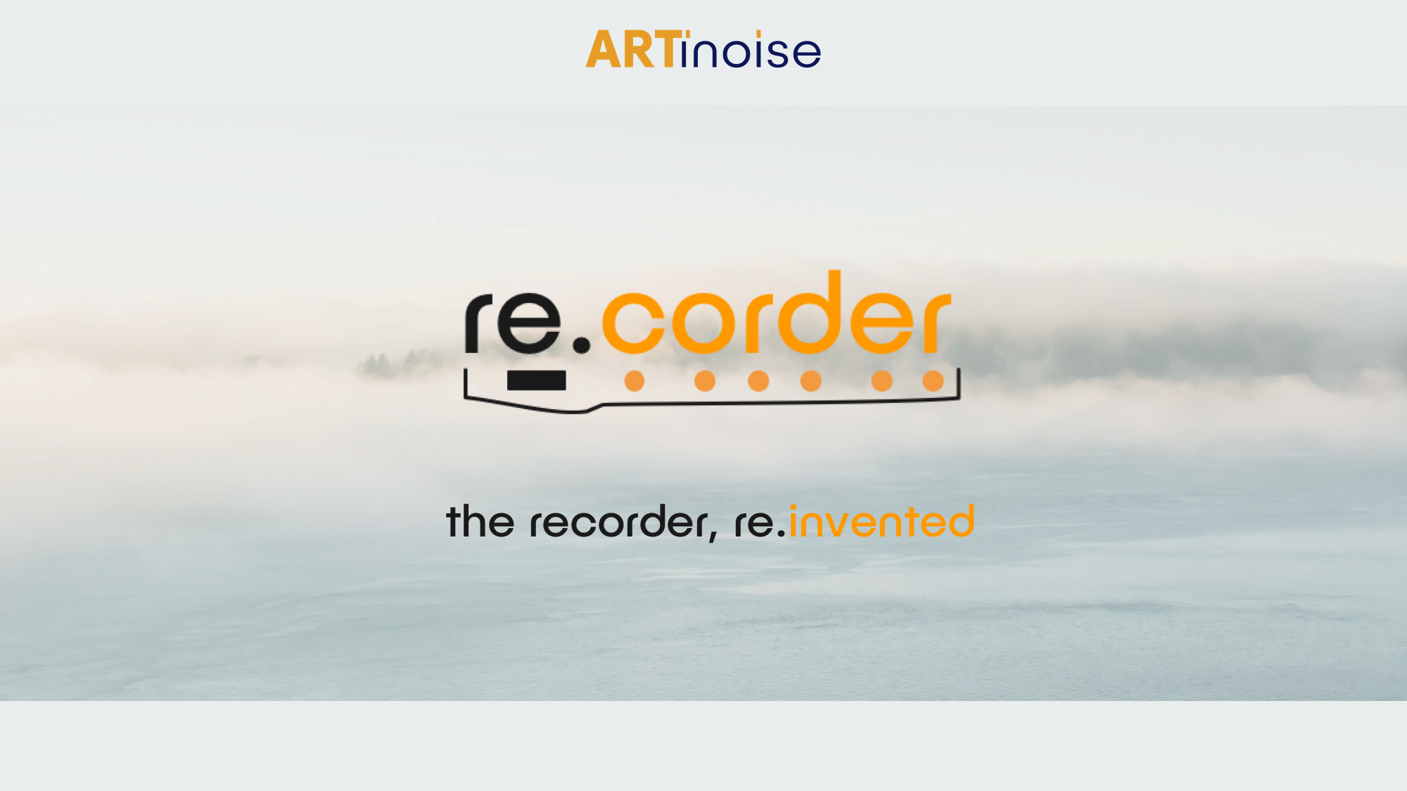Artinoise Re.corder - the recorder reinvented